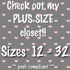 Check out my Plus Size Closet! Plus Size items from sizes 12 - 32, many 3X and 4X listings. Something for everyone as I also have shoes, scarves, jewelry and more! Posh compliant, no holds, no trades. Reasonable offers often accepted! Thanks for stopping by, xoxox  #plussize Other