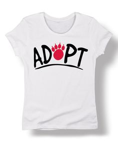 Look what I found on #zulily! White 'Adopt' Fitted Tee #zulilyfinds
