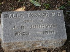 Dr Halle (Tanner) Dillon Johnson.  Greenwood Cemetery, Nashville, Davidson, Tennessee.  *Click to read her story.