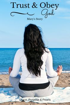 Grace, Purpose & Pearls Blog & Boutique: Trust & Obey: Mary's Story