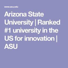 Arizona State University | Ranked #1 university in the US for innovation | ASU