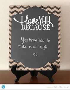 Love You Because Chalkboard by Kelly W #Silhouette #Stencil