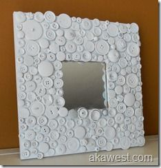 Materials: IKEA Malma mirror, buttons, glue gun, white spray paint  Description: After quick raid of my button jar, using a glue gun, I attached buttons to the