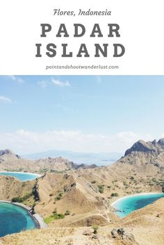 Padar Island, Flores, Indonesia - where you'll have views for days!