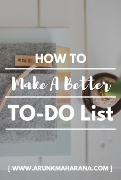 How To Make A Better TO-DO List  #timemanagement #productivity