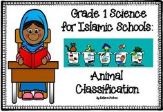 Animal classification for Grade 1. Integrates Islamic teachings about creation of animals. Features basic information about the 5 groups of vertebrates (mammals, birds, amphibians, reptiles and fish) and one group of invertebrates (insects). It has 14 pages, including 4 activity pages.