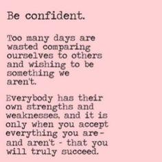 Be confident quotes quote inspirational quotes life lessons instagram true quotes instagram pictures instagram quotes confidence instagram images