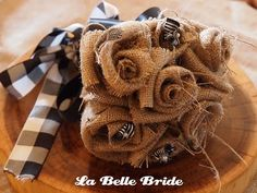 Burlap wedding bouquet.  Great table decorations for a square dance or a barbecue.