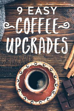 here are 9 easy ways to upgrade your average coffee