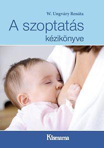 A szoptatás kézikönyve, tíz év munkája és tapasztalata