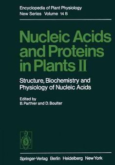 Nucleic Acids and Proteins in Plants II: Structure, Biochemistry, and Physiology of Nucleic Acids