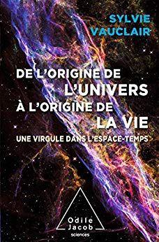 Telecharger De L Origine De L Univers A L Origine De La Vie Une Virgule Dans L Espace Temps Oj Sci Astrophysics Pdf Books Ebook