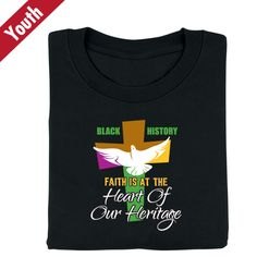 Black History: Faith Is At The Heart Of Our History Youth T-Shirt