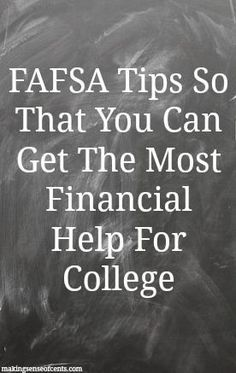 FAFSA tips to help you get the most financial help for college Do you know what FAFSA is? If you are in college or about to enter college, I hope you do! FAFSA is the Free Application for Federal Student Aid. It is a form that is filled out by college stu Planning School, College Planning, College Checklist, E Learning, Financial Aid For College, Education College, Grants For College, College Classes, Education Degree