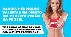 A Prozis preparou, especialmente para ti e para todos que procuram emagrecer, uma sessão em direto para esclareceres as tuas dúvidas com uma atleta especialista em fitness: a Raquel Henriques!