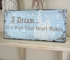 A Dream Is A Wish Your Heart Makes Shabby Chic Cinderella Princess Pink or Blue Signs, home decor? Cinderella Room, Cinderella Princess, Cinderella Birthday, Disney Rooms, Disney House, Decoupage, Princess Room, Princess Party, Shabby Chic Bedrooms