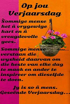 Birthday Qoutes, Birthday Wishes, Birthday Cards, Happy Birthday, Guys And Dolls, Happy B Day, Afrikaans, Special Occasion, Encouragement