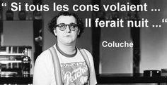 Coluche!                                                       …