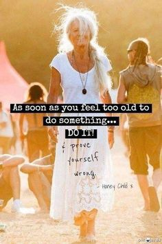 Gracefully Aging Tips offers anti aging ideas, tips and inspiration for women over Live a longer, stronger, healthier and happier life. Citation Age, Aging Quotes, Motivational Quotes, Inspirational Quotes, Estilo Hippie, Wise Women, Getting Old, Favorite Quotes, Something To Do