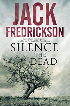 Silence The Dead (stand-alone) by Jack Fredrickson