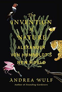 The Invention of Nature: Alexander von Humboldt's New World by Andrea Wulf http://www.amazon.com/dp/038535066X/ref=cm_sw_r_pi_dp_8JcXvb0HMA9AP