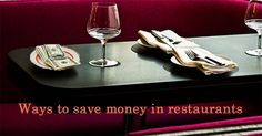 Images of Saving Money at Restaurant You have probabally never see this way to save money - https://www.youtube.com/watch?v=CnwRrtZwS6o