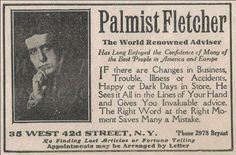 ADVICE: 1908 a Philadelphia advertisement for 'Palmist Fletcher' – note he does not find things or tell the future – bit if a handy job?