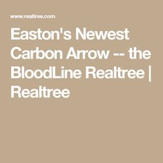 Easton's Newest Carbon Arrow -- the BloodLine Realtree | Realtree