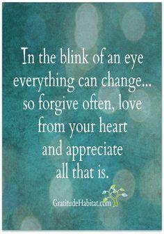 In the blink of an eye.... Visit us at: www.GratitudeHabitat.com