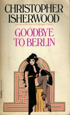 Goodbye to Berlin by Christopher Isherwood - first read this en route from berlin to prague, 2007