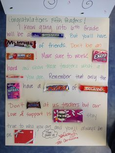 Candy bar gift for my graduating fifth graders. I used a poster board to make the card. It folds in half with a simple congrats on the front.