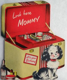 """Vintage """"Mommy"""" birthday card, featuring a train case and a little dog."""