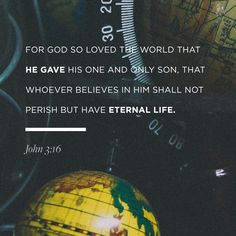 """According to Gateway the most popular (most searched) Bible verse last year was John - """"For God so loved the world that he gave his one and only Son that whoever believes in him shall not perish but have eternal life. John 3 16 Kjv, Good Prayers, Begotten Son, Everlasting Life, God Loves You, Jesus Loves, Daily Bible, Daily Word, Daily Devotional"""