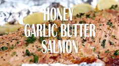 Honey Garlic Butter Salmon In Foil in under 20 minutes, then broiled (or grilled) for that extra golden, crispy and caramelised finish!