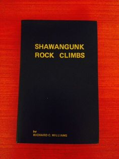 The 1972 Dick Williams guide, Shawangunk Rock Climbs. From the Rock and Snow BLOG