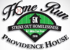 We invite you to the 1st Annual Providence House STRIKE OUT HOMELESSNESS 5K Run, Saturday, September 17, 2016 at Providence House.