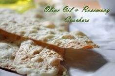 Artisanal Crackers with Olive Oil & Rosemary - 4 ingredients and so yummy!