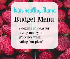 Looking for a Trim Healthy Mama Budget Menu to help keep your food costs down? Real food costs more than junky carbs, but there are ways to stay on budget. paleo dinner on a budget Trim Healthy Mama Diet, Healthy Diet Tips, Healthy Foods To Eat, Healthy Eating, Clean Eating, Low Carb Recipes, Real Food Recipes, Diet Recipes, Healthy Recipes