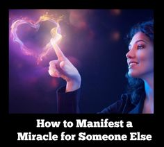 How to Manifest a Miracle for Another (a tutorial and manifesting story that'll raise an eyebrow) http://goodvibeblog.com/how-to-manifest-a-miracle-for-someone-else/
