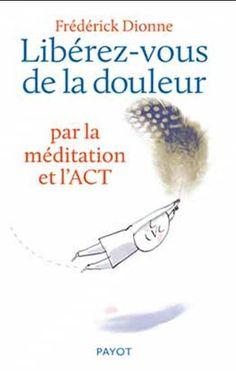 Méthode pour soulager les douleurs chroniques au moyen d'outils de pleine conscience, sans user de médicaments.