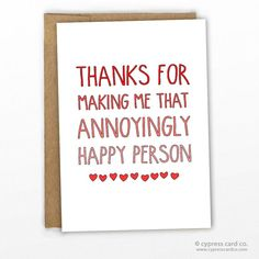 Valentines Card  Love Card  Annoyingly Happy by by CypressCardCo