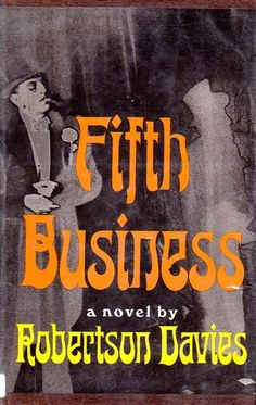Business World And To The On Pinterest Fifth Business Trilogie De Deptford  By Robertson Davies