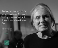 Gloria Steinem says young people shouln't put so much pressure on themselves.