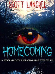 Homecoming (A Finn McCoy Paranormal Thriller Book 1) by Scott Langrel http://www.amazon.com/dp/B008W2HOOI/ref=cm_sw_r_pi_dp_MOA-vb0F5TV47