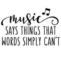 Silhouette Design Store - View Design music says things words can't phrase Singing Quotes, Music Quotes, The Words, Silhouette Design, Tattoo Musik, Music Drawings, Music Tattoos, Music Is Life, Music Music