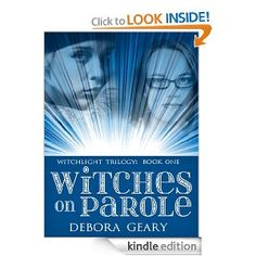 Witches on Parole (WitchLight Trilogy: Book 1)