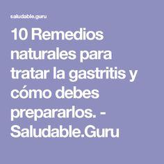 10 Remedios naturales para tratar la gastritis y cómo debes prepararlos. - Saludable.Guru