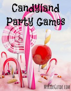 Candyland Party Games for Kids | MyKidsGuide.com