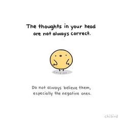 The thoughts in our head are usually more negative than they need to be, especially towards ourselves! #cute #chibird #art #motivation #inspiration