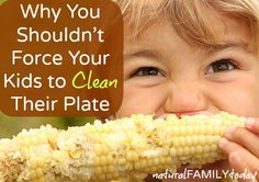 Why You Shouldn't Force Your Kids to Clean Their Plate